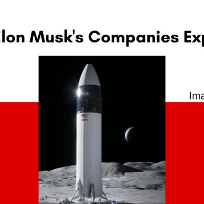Elon Musk's companies explained