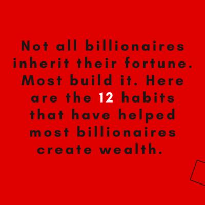 12 habits of billionaires