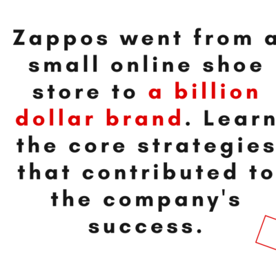 How Zappos became a billion dollar brand