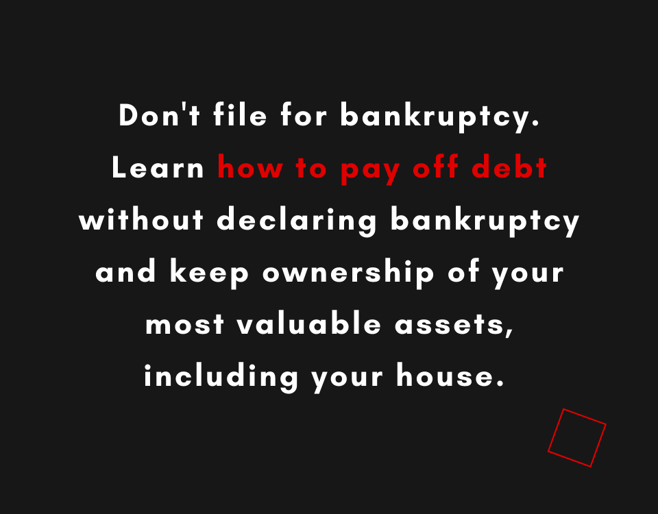 How to pay debt without filling for bankruptcy